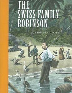 The Swiss Family Robinson by Johann David Wyss Hardcover