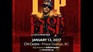 Two TI tickets for January 13th in Prince George