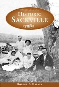 Historic Sackville by Robert Paton Harvey