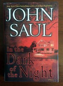JOHN SAUL ~ IN THE DARK OF THE NIGHT ~ HARD COVER NOVEL ~