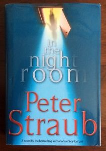 PETER STRAUB ~ IN THE NIGHT ROOM ~ HARD COVER NOVEL ~