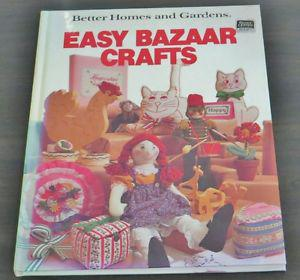 Better Homes and Gardens Easy Bazaar Crafts by Better Homes