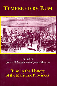 Tempered By Rum: Rum in The History of the Maritime