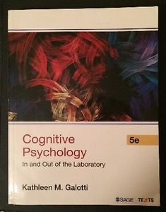 Cognitive Psychology In and Out of the Laboratory - Galotti