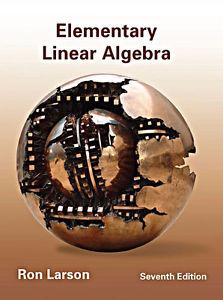 Elementary Linear Algebra - Ron Larson 7th edition