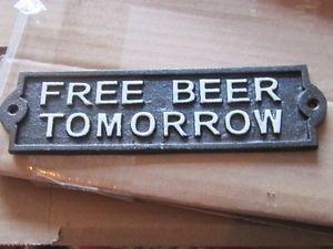 FREE BEER TOMORROW HEAVY CAST IRON WALL SIGN $