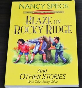 Blaze on Rocky Ridge: And Other Stories with Take-Away Value