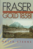 150 years Fraser Gold  - The Founding of British