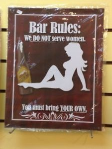 NEW metal tin sign BAR RULES ONLY SERVE WOMEN