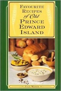 Favourite Recipes of Old Prince Edward Island by JULIE