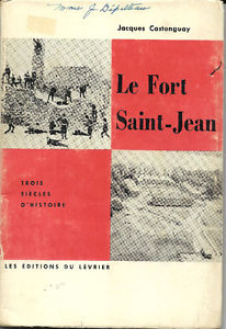 "Livre ""Le Fort Saint-Jean"" par Jacques Castonguay"