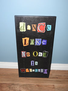 """Dance like no one is watching"" wall hanging ($10)"