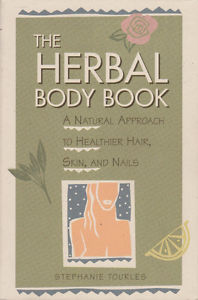 The Herbal Body Book: A Natural Approach to Healthier Hair,