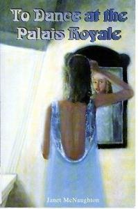 To Dance at the Palais Royale by Janet McNaughton