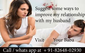 improve relationship with my husband through vashikaran 91  OFFERED