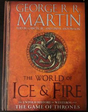 The World of Ice & Fire (Game of Thrones) Hardcover George