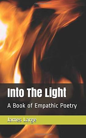 Into The Light: A Book of Empathic Poetry