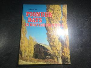 Pioneer Days in British Columbia Volume 1 by Art Downs Gold