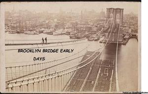 BROOKLYN BRIDGE CONSTRUCTION EARLY YEARS
