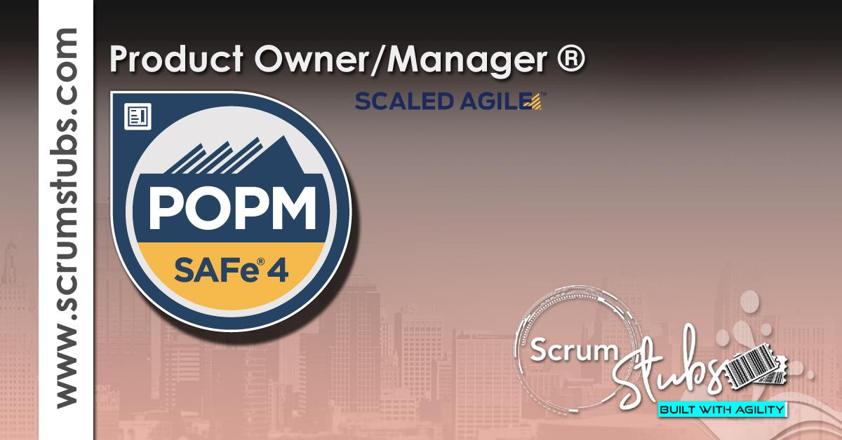 Scaled Agile Framework – (POPM) | Project Manager|