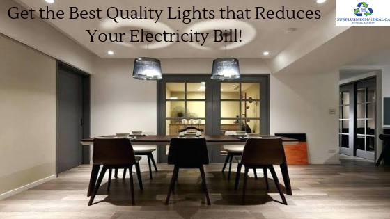 Get the Best Quality Lights that Reduces Your Electricity