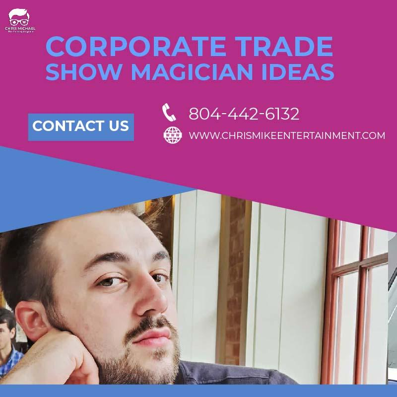 Best Corporate Trade Show Magician Ideas