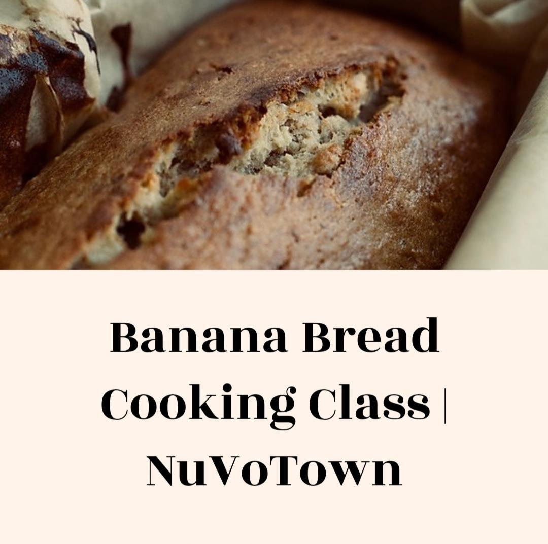 Banana Bread Cooking Class
