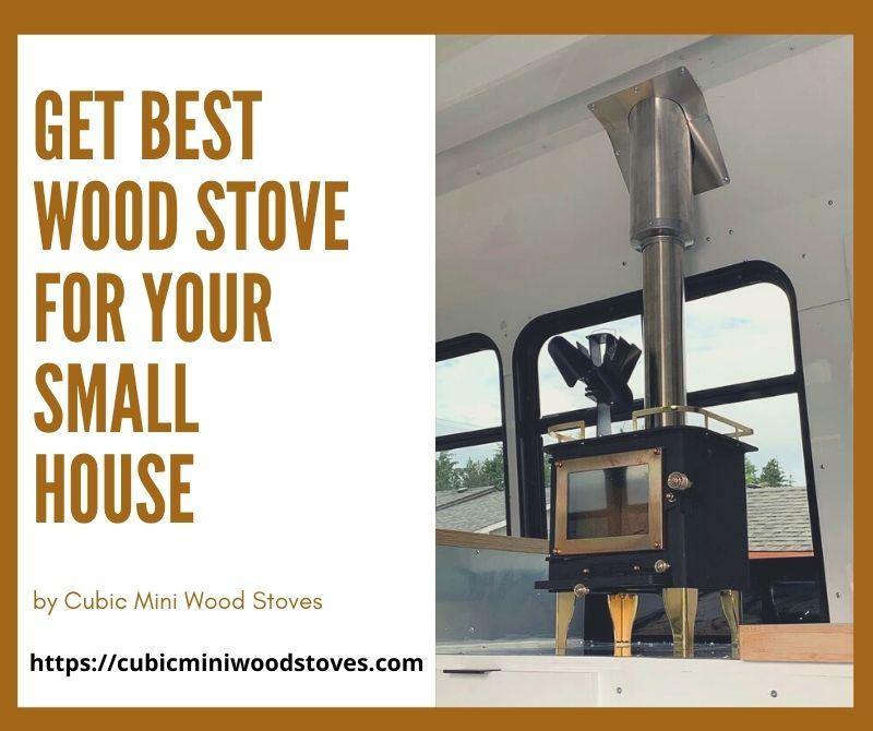 Get Best Wood Stove for Your Small House